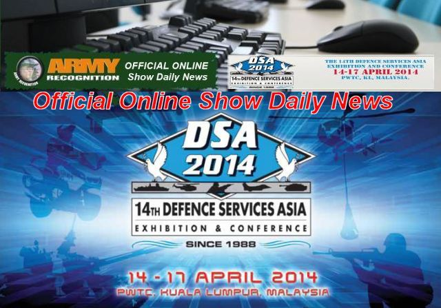 Army Recognition is proud to announce its selection as official Media Partner and official Online Show Daily News for DSA 2014, the 14th Defence Services Asia Exhibition & Conference in Kuala Lumpur, Malaysia, which will be held from the 14 – 17 April 2014.