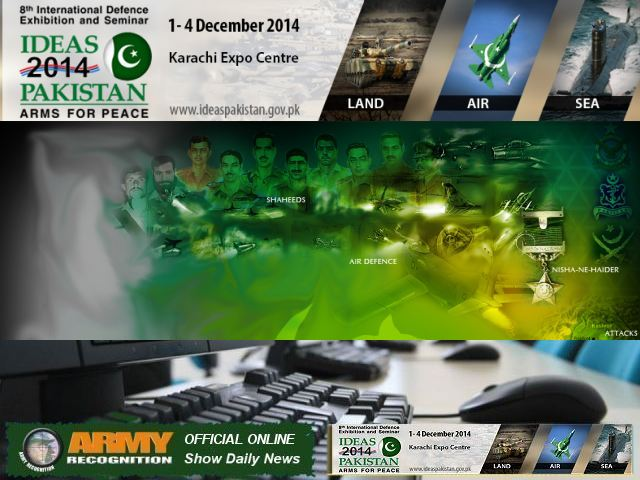 Army Recognition is proud to announce its selection as official Media Partner, Official Online Show Daily News and Web TV for IDEAS 2014, the International Defence Exhibition which will be held from the 1 – 4 December 2014 in Karachi, Pakistan.