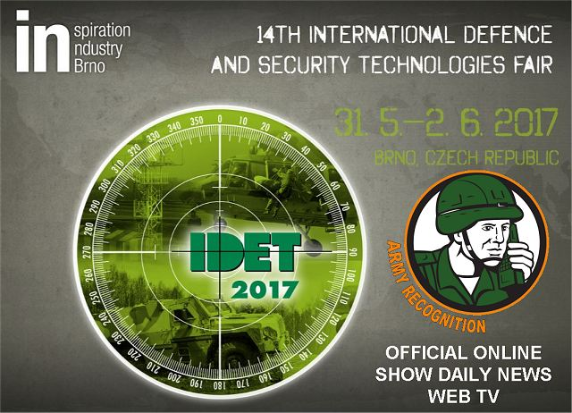 The International Defence and Security Technologies Fair IDET 2017 will take place in the city of Brno, Czech Republic from the 31 may to 2 June 2017. Army Recognition appointed as Official Online Show Daily News and Web Television for IDET 2017.