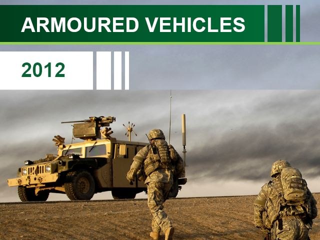 Armoured Vehicles 2012  Industry Report PDF This report will explore how the future of the global armoured vehicle market is likely to evolve over the next decade. The report is based on a survey of 196 senior executives and professionals within the armoured vehicle domain, which includes both commercial and military respondents. The analysis of the survey data has been supplemented with proprietary interviews and desktop research.