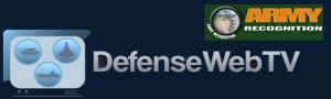 Army Recognition is proud to announce the launch of its new Website http://www.DefenseWebTV.com. For the first time on the Internet, Army Recognition will provide a Defense & Security channel with video dedicated for the Defense and Security Industry.