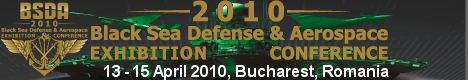 BSDA 2010 show news pictures actualités Black Sea Defence Aerospace International Exhibition Bucharest Romania conference photos images description information visitors exhibitors conférence salon aérien terrestre défense