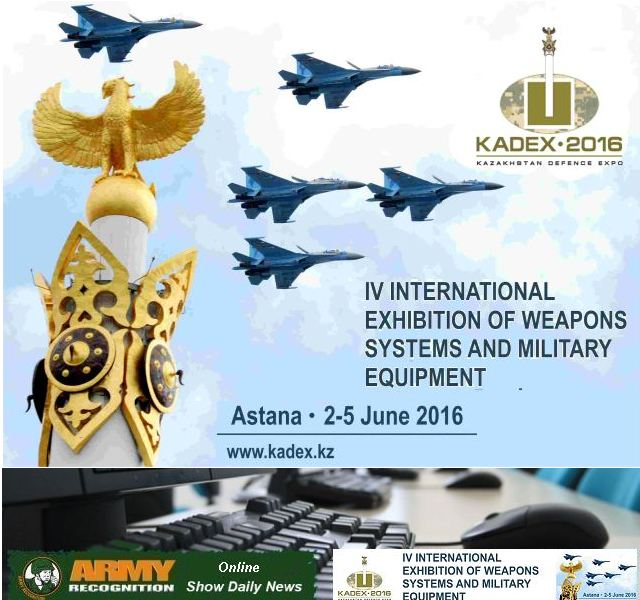 Army Recognition is proud to announce its selection as official Media Partner for KADEX 2016, the Kazakhstan International Defense Exhibition in Astana which will be held from the 2 to 5 June 2016. Army Recognition editorial and Web TV will provide online Show Daily News and Web TV for KADEX 2016.